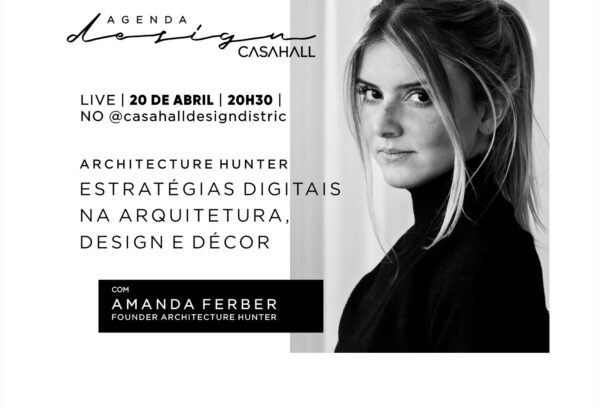 Casahall Design District convida CEO do Architecture Hunter Amanda Ferber para um bate-papo na Agenda do Design
